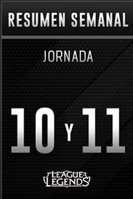 LVP: League of Legends - Resumen Semanal Jornada 10 y 11